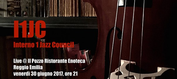 Live at il pozzo ristorante enoteca interno 1 jazz council for Interno 1 jazz council